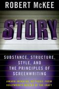 Story Substance Structure Style & the Principles of Screenwriting
