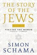 Story of the Jews Volume One Finding the Words 1000 BC 1492 AD
