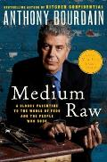 Medium Raw A Bloody Valentine to the World of Food & the People Who Cook