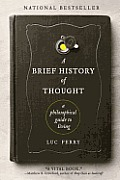 Brief History of Thought A Philosophical Guide to Living