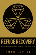 Refuge Recovery A Buddhist Path to Recovery