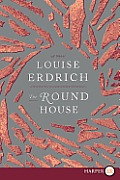 Round House Large Print