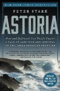 Astoria: Astor and Jefferson's Lost Pacific Empire