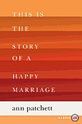 This Is the Story of a Happy Marriage Large Print