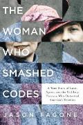 The Woman Who Smashed Codes: A True Story of Love, Spies, and the Unlikely Heroine Who Outwitted Americas Enemies