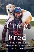 Craig & Fred A Marine a Stray Dog & How They Saved Each Other