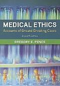 Medical Ethics Accounts of Ground Breaking Cases 7th Edition