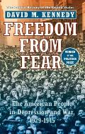 Freedom from Fear: The American People in Depression and War, 1929 - 1945