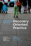 Practical Guide to Recovery Oriented
