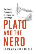 Plato & the Nerd The Creative Partnership of Humans & Technology