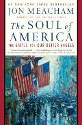 Soul of America The Battle for Our Better Angels