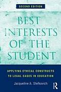 Best Interests Of The Student Applying Ethical Constructs To Legal Cases In Education