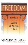 Freedom Volume I Freedom in the Making of Western Culture