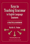 Keys to Teaching Grammar to English Language Learners A Practical Handbook