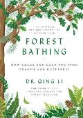 Forest Bathing The Power of Trees to Relieve Stress Boost Your Mood & Improve Your Health