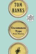 Uncommon Type Some Stories