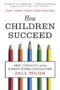 How Children Succeed Grit Curiosity & the Hidden Power of Character