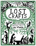 Lost Crafts Rediscovering Traditional Skills