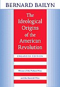Ideological Origins of the American Revolution Enlarged Edition