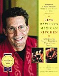 Rick Baylesss Mexican Kitchen Capturing the Vibrant Flavors of a World Class Cuisine