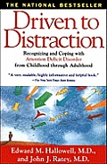 Driven to Distraction Recognizing & Coping with Attention Deficit Disorder from Childhood Through Adulthood
