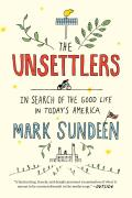 Unsettlers In Search of the Good Life in Todays America