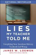 Lies My Teacher Told Me Everything Your American History Textbook Got Wrong