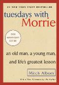Tuesdays with Morrie An Old Man a Young Man & Lifes Greatest Lesson