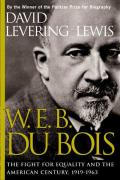 W E B Du Bois The Fight for Equality & the American Century 1919 1963