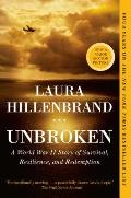 Unbroken A World War II Story of Survival Resilience & Redemption