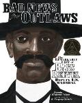 Bad News For Outlaws The Remarkable Life