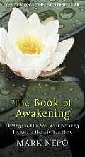 Book of Awakening Having the Life You Want by Being Present in the Life You Have
