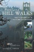 Portland Hill Walks 1st Edition Twenty Explorations in Parks & Neighborhoods