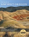In Search of Ancient Oregon a Geological & Natural History