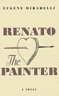 Renato, the Painter: An Account of His Youth & His 70th Year in His Own Words