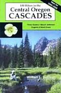 100 Hikes Central Oregon Cascades 3rd Edition
