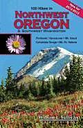 100 Hikes in Northwest Oregon & Southwest Washington 3rd Edition