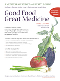 Good Food Great Medicine: A Mediterranean Diet and Lifestyle Guide