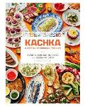 Kachka: The Recipes, Stories and Vodka That Started a Russian Food Revolution