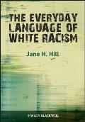 Everyday Language of White Racism