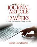 Writing Your Journal Article in Twelve Weeks A Guide to Academic Publishing Success