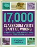 17000 Classroom Visits Cant Be Wrong Strategies That Engage Students Promote Active Learning & Boost Achievement