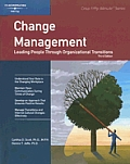 Change Management Leading People Through Organizational Transitions