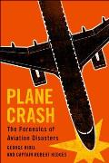 Plane Crash The Forensics of Aviation Disasters