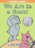 We Are in a Book: An Elephant and Piggie Book