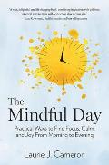 Mindful Day Practical Ways to Find Focus Calm & Joy From Morning to Evening