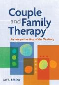 Couple & Family Therapy An Integrative Map Of The Territory