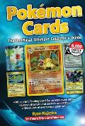 Pokemon Cards The Unofficial Ultimate Collectors Guide