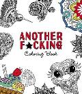 Another Fcking Coloring Book Paisley Patterns Meditative Mandalas & All That Other Sht