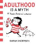 Adulthood Is a Myth A Sarahs Scribbles Collection